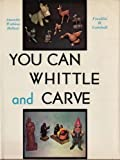 img - for You Can Whittle and Carve by Amanda Watkins Hellum (1983-08-01) book / textbook / text book