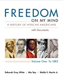 Freedom on My Mind, Volume 1: A History of African Americans, with Documents (0312648839) by Gray White, Deborah
