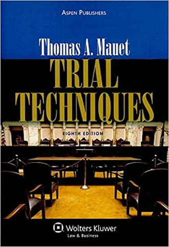 Trial Techniques 8e written by Thomas A. Mauet