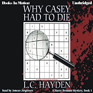 Why Casey Had to Die: Harry Bronson Mystery Series, Book 1 | [L. C. Hayden]