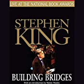 Building Bridges: Stephen King Live at the National Book Awards | [Stephen King]
