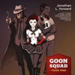Goon Squad: Year One | Jonathan L. Howard
