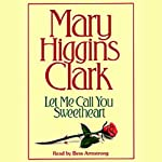 Let Me Call You Sweetheart | Mary Higgins Clark