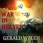 War in Heaven: The Last Witness Hörbuch von Gerald Welch Gesprochen von: Mike Lykins, Rob Noble