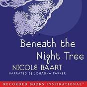 Beneath the Night Tree | [Nicole Baart]