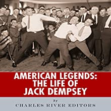 American Legends: The Life of Jack Dempsey Audiobook by  Charles River Editors Narrated by Mark Norman