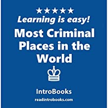 Most Criminal Places in the World Audiobook by  IntroBooks Narrated by Andrea Giordani