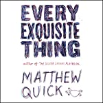 Every Exquisite Thing | Matthew Quick