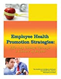 img - for Employee Health Promotion Strategies: Effecting Change through a Culture of Health book / textbook / text book