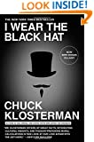 I Wear the Black Hat: Grappling with Villains (Real and Imagined)