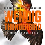 Thunderbird: Miriam Black, Book 4   Chuck Wendig