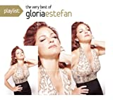 Gloria Estefan Playlist: The Very Best of Gloria Estefan