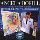 Let Me Be The One / Tell Me To by Angela Bofill (2010) Audio CD