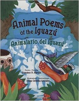 Animal Poems of the Iguazu/Animalario del Iguazu (English and Spanish