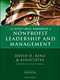 img - for The Jossey-Bass Handbook of Nonprofit Leadership and Management by Renz, David O. Published by Jossey-Bass 3rd (third) edition (2010) Hardcover book / textbook / text book