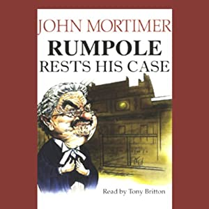 Rumpole Rests His Case Audiobook