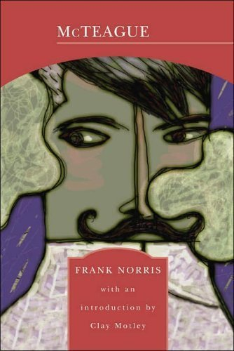 """a character analysis of mcteague in the novel mcteague by frank norriss Summary and analysis, character list, theme list, historical context, author   broadway play , press quotes """"frank norriss novel mcteague is a mcteague:."""