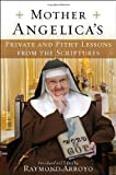 Living the Bible With Mother Angelica: Her Private and Pithy Lessons from the Scriptures