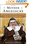 Mother Angelica's Private and Pithy L...