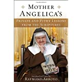 Mother Angelica's Private and Pithy Lessons from the Scripturesby Raymond Arroyo