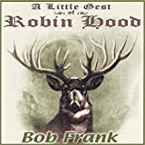 Little Gest of Robin Hood Bob Frank