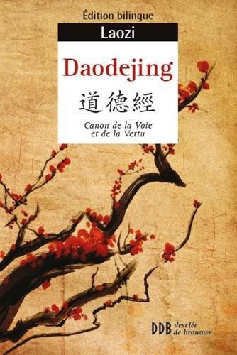 Daodejing : Canon de la Voie et de la Vertu, Edition bilingue