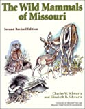 img - for The Wild Mammals of Missouri: Second Revised Edition 2nd (second) Edition by Schwartz, Charles W., Schwartz, Elizabeth R. [2002] book / textbook / text book