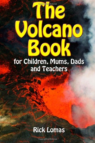 The Volcano Book for Children, Mums, Dads and Teachers: UK and Europe Edition