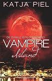 Vampire Island - Die dunkle Seite des Mondes (Paranormal Romance | Fantasy | Band 1)
