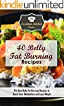 40 Belly Fat Burning Recipes: The Bes...
