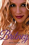 Britney: Inside the Dream: The Biography