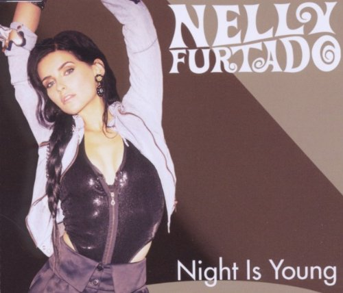 Nelly Furtado - Night Is Young (UK Version) - Zortam Music