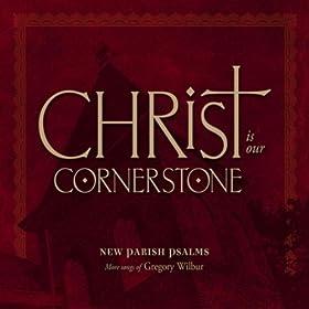 Christ Is Our Cornerstone: New Parish Psalms