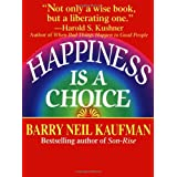 Happiness Is a Choice ~ Barry Neil Kaufman