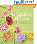 Quilled Flowers: A Garden of 35 Paper...