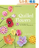 Quilled Flowers: A Garden of 35 Paper Projects