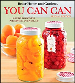 Better Homes Gardens You Can Can A Guide To Canning