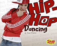 Hip-Hop Dancing (Snap Books: Dance)