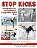 Stop Kicks: Jamming, Obstructing, Stopping, Impaling, Cutting & Preemptive Kicks