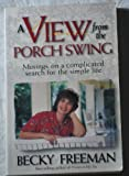 img - for View From the Porch Swing: Musings on a Complicated Search for the Simple Life book / textbook / text book