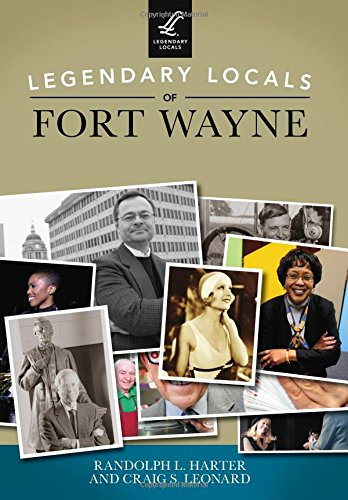 Legendary Locals of Fort Wayne (Randolph Wi compare prices)