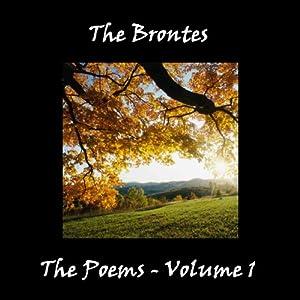 The Brontes' Poetry, Volume 1 | [Charlotte Bronte, Anne Bronte, Emily Jane Bronte, Branwell Bronte]