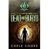 Dead and Buryd (Out of Orbit Book 1)
