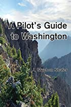 A Pilot's Guide to Washington (Pilot's Guides)