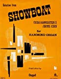 Selection from Showboat ... For Hammond organ. Arranged by Milton Page