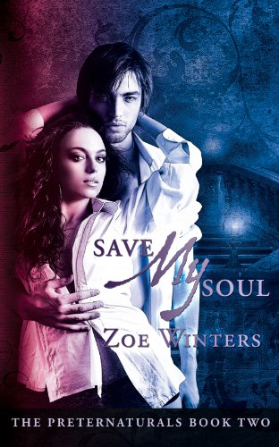 Save My Soul (A Paranormal Romance: Preternaturals Book 2)
