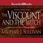 The Viscount and the Witch: The Riyria Chronicles, Book 1.5 (       UNABRIDGED) by Michael J. Sullivan Narrated by Tim Gerard Reynolds