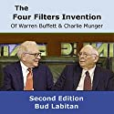 The Four Filters Invention of Warren Buffett and Charlie Munger (Second Edition) Audiobook by Bud Labitan Narrated by Jeffrey A. Hering