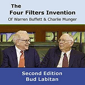 The Four Filters Invention of Warren Buffett and Charlie Munger (Second Edition) Audiobook