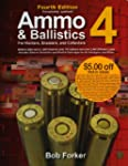 Ammo & Ballistics 4--For Hunters, Sho...